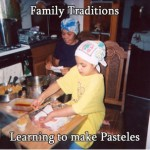 Family Traditions - Learning to make Pasteles