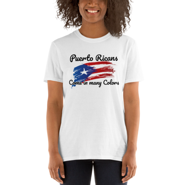 Puerto Ricans come in many colors – Unisex T-Shirt