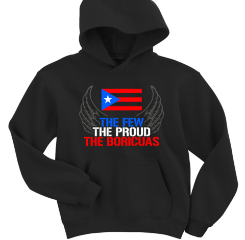 the Few the Proud the Boricuas Hoodie